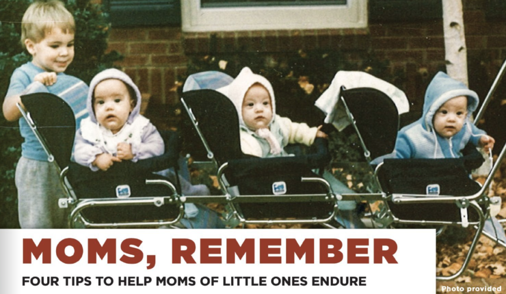MOMS, REMEMBER: FOUR TIPS TO HELP MOMS OF LITTLE ONES ENDURE